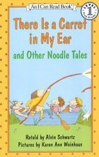 I Can Read! Level 1: There Is a Carrot in My Ear and Other Noodle Tales by A....