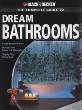 Black & Decker The Complete Guide to Dream Bathrooms: Design Yourself & Save - F