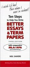I Wish I'd Had This When I Was in School!: Ten Steps to Help You Write Better Es
