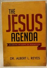 The Jesus Agenda: Becoming an Agent of Redemption - Dr. Albert L. Reyes