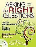 Asking the Right Questions : Tools for Collaboration and School Change by...