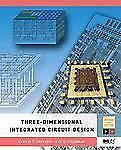 Three-dimensional Integrated Circuit Design (Systems on Silicon) (Syst-ExLibrary