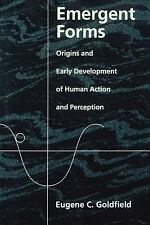Emergent Forms : Origins and Early Development of Human Action and Perception...