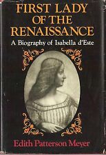 First Lady Of The Renaissance by Edith Meyer, First Edition 1970, hardbound