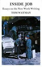 Inside Job: Essays on the New Work Writing, Wayman, Tom, New Books