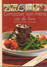 Composer Son Menu Vite & Bien * 50 entrées * 50 plats * 50 desserts * recettes