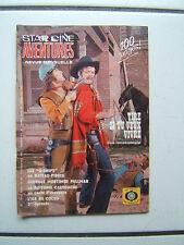STAR CINE AVENTURES  246 / TIRE SI TU VEUX VIVRE / 1972   100  PAGES