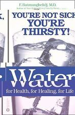 Water: For Health, for Healing, for Life: You're Not Sick, You're Thirsty! Batm