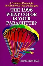 What Color Is Your Parachute? 1996 : A Practical Manual for Job Hunters and...