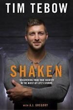 Shaken: Discovering Your True Identity in Midst by Tim Tebow -Hardcover- NEW