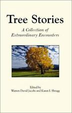 Tree Stories : A Collection of Extraordinary Encounters (2002, Paperback)