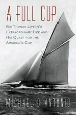 A Full Cup: Sir Thomas Lipton's Extraordinary Life and His Quest for t-ExLibrary