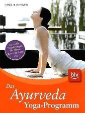 Das Ayurveda Yoga Programm für Wohlbefinden, Balance und Immunfitness blv
