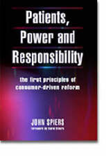 Patients, Power and Responsibility: The First Principles of Consumer-Driven Ref