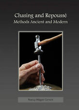 Chasing and Repousse: Methods Ancient and Modern by Nancy Megan Corwin...