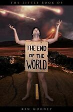 The Little Book of the End of the World, Mooney, Ken, New Books