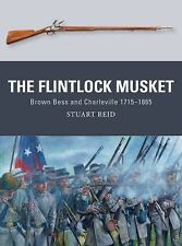 Weapon: The Flintlock Musket : Brown Bess and Charleville 1715-1865 44 by...