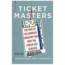 Ticket Masters: The Rise of the Concert Industry and How the Public Got Scalped,