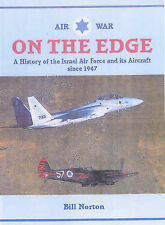 Air War on the Edge: A History of the Israel Air Force and it's Aircraft Since 1