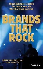 Brands That Rock : What Business Leaders Can Learn from the World of Rock and...