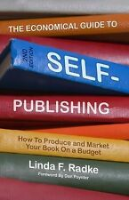 The Economical Guide To Self-Publishing: How to Produce and Market Your Book on