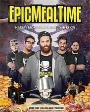 Epic Meal Time by Harley Morenstein and Josh Elkin (2014, Paperback)