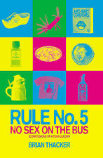 Rule No.5: No Sex on the Bus (Confessions of a Tour Leader) Brian Thacker Very G