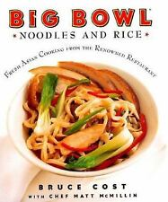 Big Bowl Noodles and Rice: Fresh Asian Cooking From the Renowned Resta-ExLibrary
