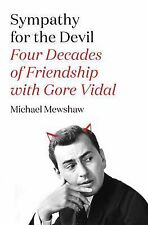 Sympathy for the Devil : Four Decades of Friendship with Gore Vidal by...
