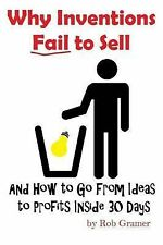 Invention Prep: Why Inventions Fail to Sell : And How to Go from Ideas to...