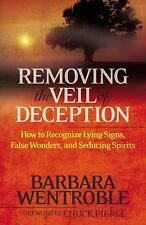 Removing the Veil of Deception: How to Recognize Lying Signs, False Wonders, and