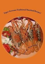 Recipes from Around the World: Super Awesome Traditional Maryland Recipes :...