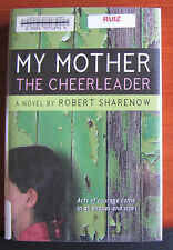 My Mother the Cheerleader by Robert Sharenow 2007 HCDC First edition - library