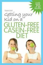 Getting Your Kid on a Gluten-Free Casein-Free Diet-ExLibrary