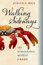 Walking Sideways: The Remarkable World of Crabs by Weis, Judith S.
