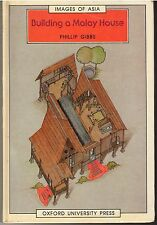 Building a Malay House - Phillip Gibbs