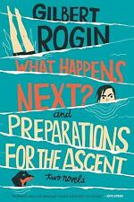 What Happens Next? and Preparations for the Ascent: Two Novels