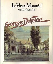 LE VIEUX MONTREAL Seen By Georges Delfosse Quebec Book