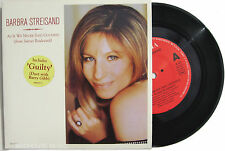 """BARBRA STREISAND / BARRY GIBB 7""""  As If We Never Said Goodbye / Guilty UNPLAYED"""