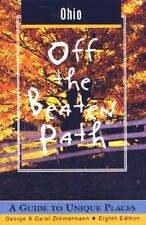 Ohio off the Beaten Path : A Guide to Unique Places by George Zimmermann and...
