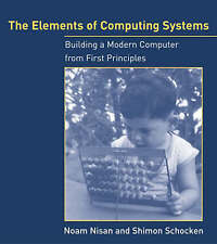 The Elements of Computing Systems: Building a Modern Computer from First Princip