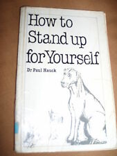 Paperback - HOW TO STICK UP FOR YOURSELF by Paul Hauck