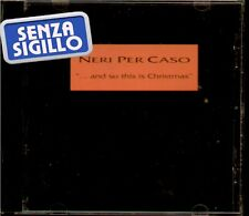 "NERI PER CASO "" ...AND SO THIS IS CHRISTMAS "" CD NUOVO PRIMA EDIZIONE"