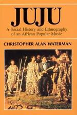 Juju: A Social History and Ethnography of an African Popular Music (Chicago Stud