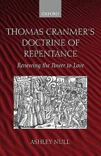 Thomas Cranmer's Doctrine of Repentance: Renewing the Power to Love by Ashley...