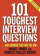 101 Toughest Interview Questions: And Answers That Win the Job! 101 Toughest In