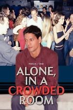 Alone, in a Crowded Room by Marcus Dean (2006, Paperback)