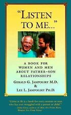 Listen to Me: A Book for Women and Men about Father-Son Relationships, Jampolsky
