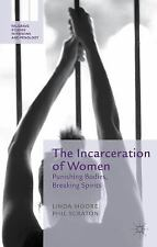 Palgrave Studies in Prisons and Penology: The Incarceration of Women :...