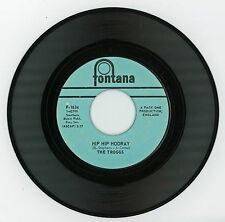 The Troggs 1968 Fontana 45rpm Hip Hip Hooray b/w Say Darlin' gArAgE